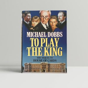 michael dobbs to play the king signed first edition1