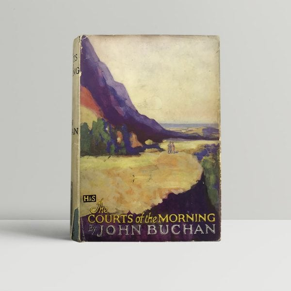 john buchan the courts of the morning first edition1