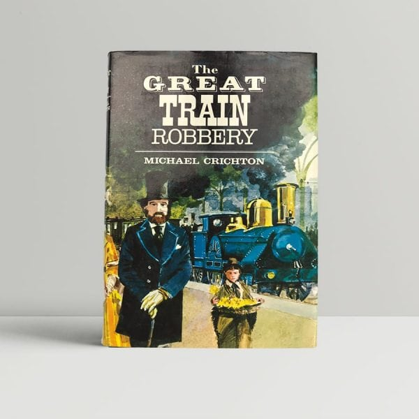michael crichton the great train robbery first edition1
