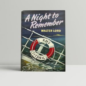 walter lord a night to remember first edition1