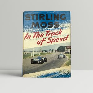 stirling moss in the track of speed first edition1