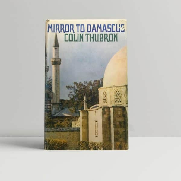colin thubron mirror to damascus signed first edition1