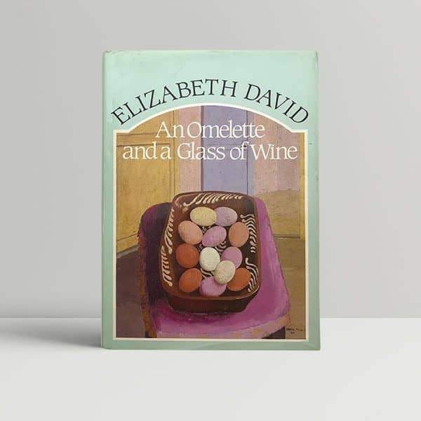 elizabeth david an omlette and a glass of wine first ed1