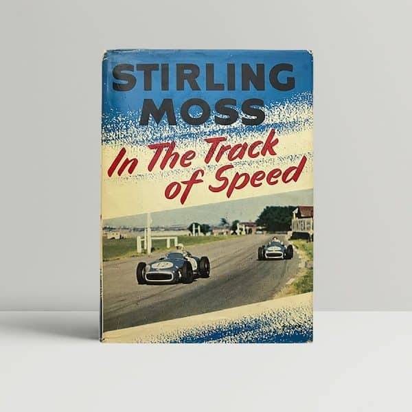 stirling moss in the track of speed first1